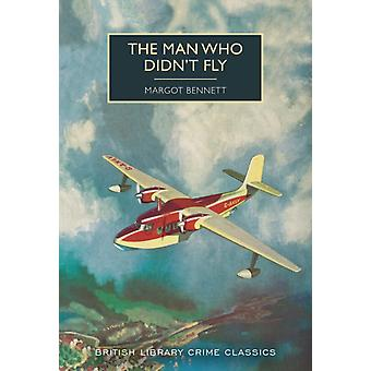 Man Who Didnt Fly by Margot Bennett