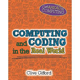 Get Ahead in Computing Computing and Coding in the Real World by Gifford & Clive