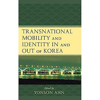 Transnational Mobility and Identity in and out of Korea (Korean Communities across the World)