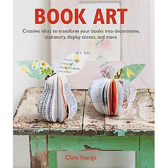 Book Art Creative ideas to transform your books into decorations stationery display scenes and more