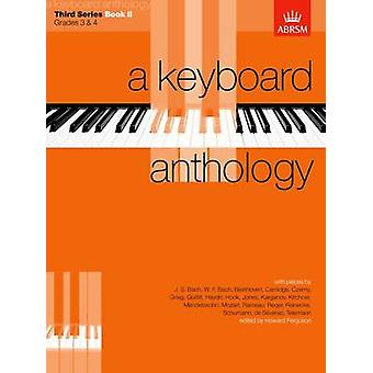 A Keyboard Anthology Third Series Book II by Edited by Howard Ferguson