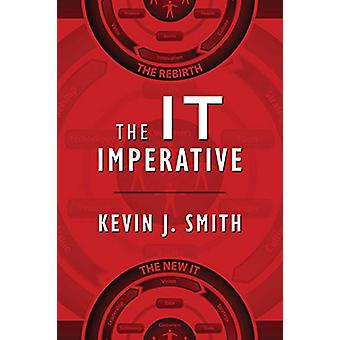 The IT Imperative by Kevin J Smith - 9780578201979 Book