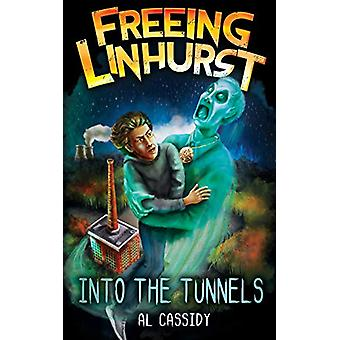 Freeing Linhurst - Into the Tunnels (Book 2) by Al Cassidy - 978069213