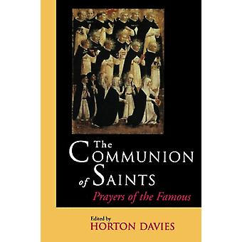 The Communion of Saints - Prayers of the Famous by Horton Davies - 978