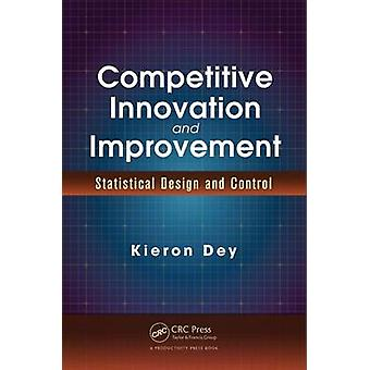 Competitive Innovation and Improvement - Statistical Design and Contro