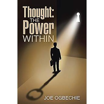 Thought - The Power Within by Joe Ogbechie - 9781483468617 Book