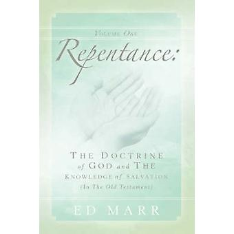 Vol 1 - Repentance - The Doctrine of God and the Knowledge of Salvation