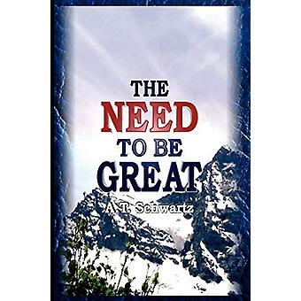Need to be Great - The Magic of Thinking Big by Avraham Tzvi Schwartz