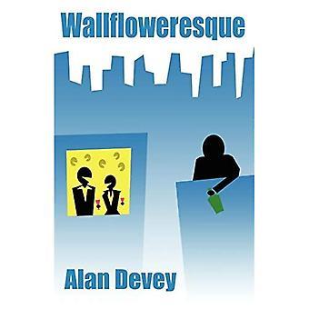 Wallfloweresque