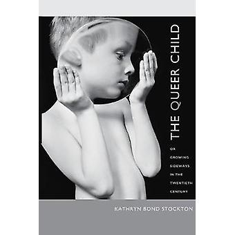 The Queer Child or Growing Sideways in the Twentieth Century