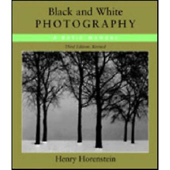 Black And White Photography 3Rd Ed by Henry Horenstein