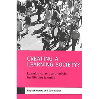 Creating a learning society by Stephen Durham University Gorard