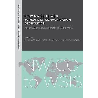 From NWICO to WSIS: 30 Years of Communication Geopolitics - Actors and Flows Structures and Divides