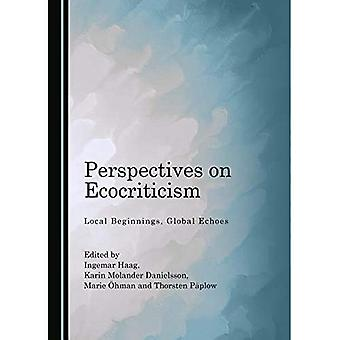 Perspectives on Ecocriticism: Local Beginnings, Global Echoes