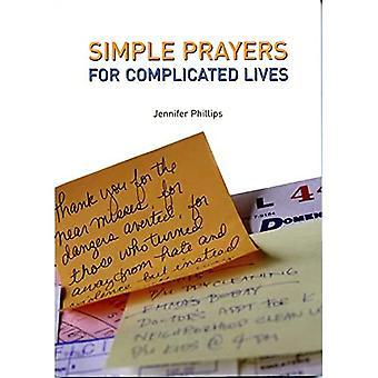 Des prières simples pour des vies compliquées