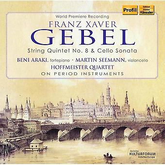 Gebel / Hoffmeister Quartet / Araki / Seemann - Franz Xaver Gebel: String Quintet 8 & Cello Sonata [CD] USA import