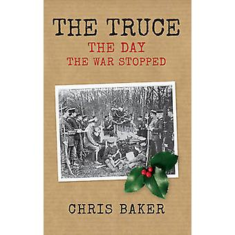 The Truce - The Day the War Stopped by Chris Baker - 9781445659602 Book