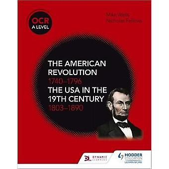 OCR A Level History - The American Revolution 1740-1796 and The USA in