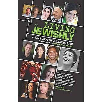 Living Jewishly - A Snapshot of a Generation by Stefanie Bregman - 978