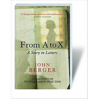 Von A bis X - eine Geschichte in Briefen von John Berger - 9781844673612 Buch