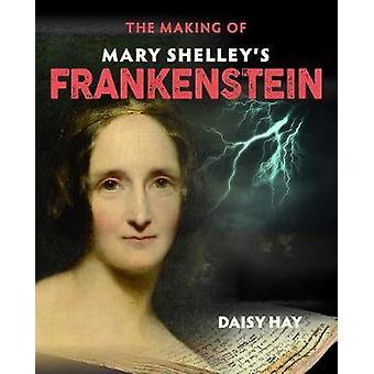 Tillverkningen av Mary Shelleys Frankenstein av Mary Shell att göra