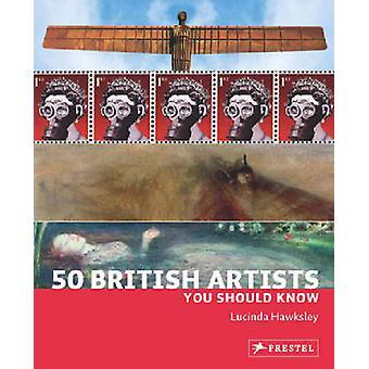 50 brittiska konstnärer bör du veta av Lucinda Hawksley - 978379134538