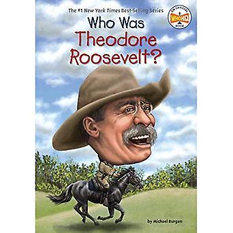Qui était Theodore Roosevelt? (Qui a été...? (Livre de poche))