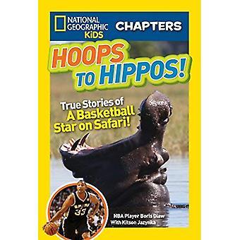 Fälgar till flodhästar!: Sanna historier om en basketstjärna på Safari (nationella geografiska barn kapitel)