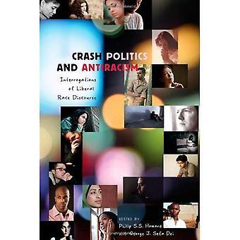 Crash política y antirracismo: interrogatorios de Liberal raza discurso (contrapuntos: estudios en la teoría postmoderna de la educación)