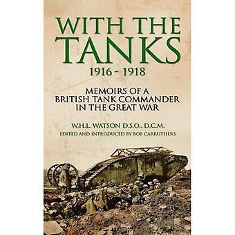 Med tankarna 1916-1918: memoarer av en brittisk Tank befälhavare i kriget (ögonvittnen från kriget)