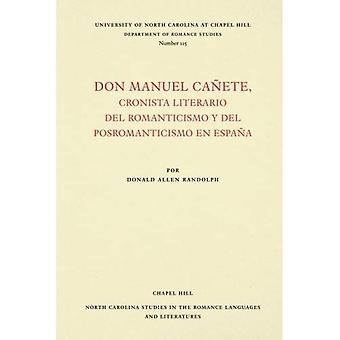 Don Manuel CaA + / Ete, Cronista Literario del Romanticismo y del Posromanticismo de Phrasierung + /-(North Carolina Studien in den romanischen Sprachen und Literaturen)