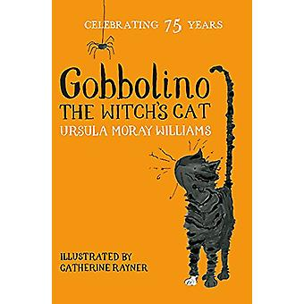 Gobbolino the Witch's kat door Ursula Moray Williams - 9781509860364 Bo