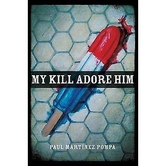 Min döda tillbe honom genom Martnez Pompa & Paul