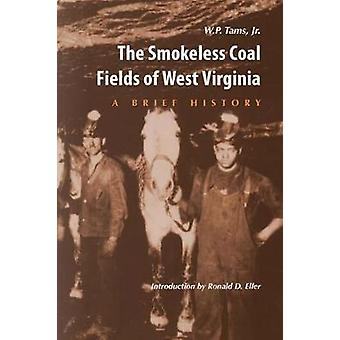 SMOKELESS COAL FIELDS OF WEST VIRGINIA A BRIEF HISTORY by TAMS & JR. & W.P.