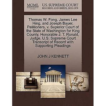 Thomas W. Fong James Lee Hing und Joseph Bauer Petenten v. Superior Court des Staates Washington für King County Honorable J. T. Ronald Richter. US Supreme Court Transkript des Datensatzes mit von KENNETT & JOHN J