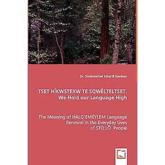 TSET HKWSTEXW TE SQWLTELTSET 私たちは、ガードナーと Stelmethet によって高い言語を保持します