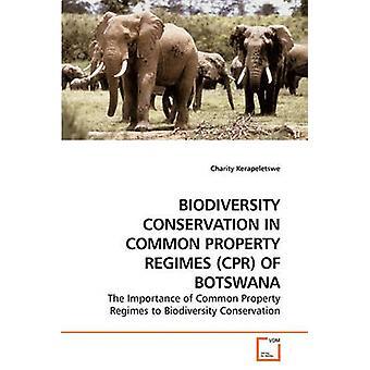 Erhaltung der biologischen Vielfalt im gemeinsamen Eigentum Regime CPR von BOTSWANA durch Kerapeletswe & Charity