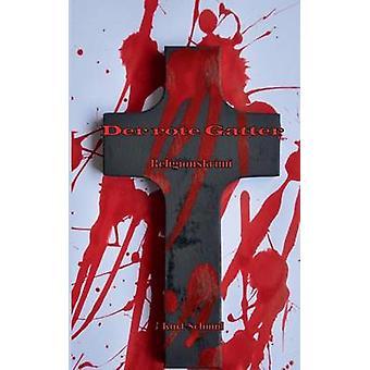 Der rote GatterReligionskrimi by Schmid & Kurt