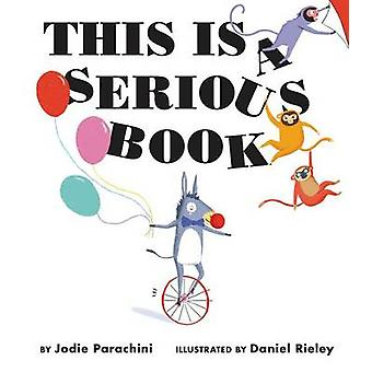 This Is a Serious Book by Jodie Parachini - Daniel Rieley - 978006247