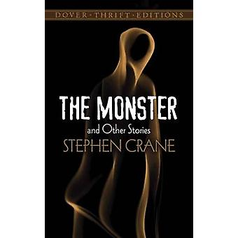 The Monster and Other Stories by Stephen Crane - 9780486790251 Book
