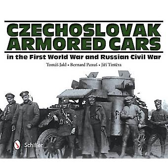 Czechoslovak Armored Cars in the First World War and Russian Civil Wa