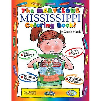 The Marvelous Mississippi Coloring Book! by Carole Marsh - 9780793395