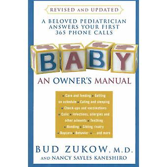 Baby - An Owner's Manual - A Beloved Pediatrician Answers Your First 36
