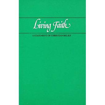 Living Faith - A Statement of Christian Belief by Presbyterian Church
