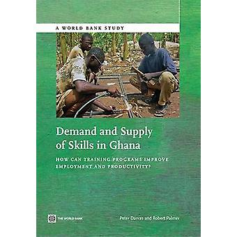 Demand and Supply of Skills in Ghana - How Can Training Programs Impro