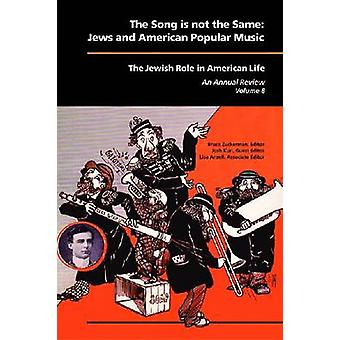The Song is Not the Same - Jews and American Popular Music by Josh Jun