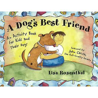 A Dog's Best Friend - An Activity Book for Kids and Their Dogs by Lisa