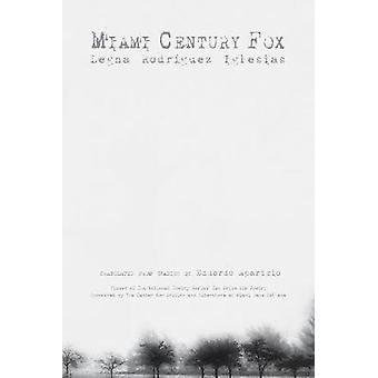 Miami Century Fox by Legna Rodriguez Iglesias - 9781617755897 Book