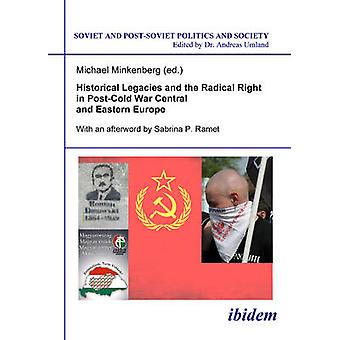 Historical Legacies and the Radical Right in Post-Cold War Central an