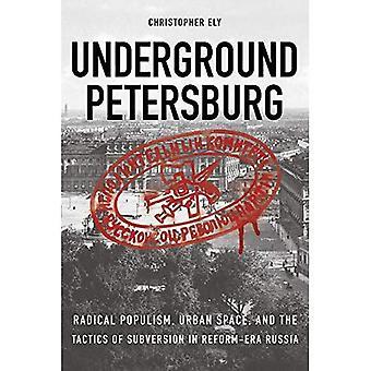 Underjordiske Petersborg: Radikale populisme, byrum og taktik af undergravende virksomhed i Reform-æra Rusland